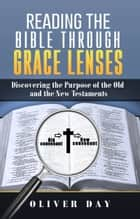 Reading the Bible Through Grace Lenses ebook by Oliver Day