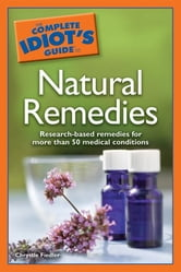 The Complete Idiot's Guide to Natural Remedies ebook by Chrystle Fiedler
