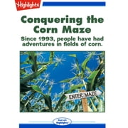 Conquering the Corn Maze - Since 1993, People Have Had Adventures in Fields of Corn audiobook by Sara Matson