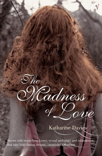 The Madness Of Love eBook by Katharine Davies
