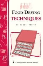 Food Drying Techniques ebook by Carol W. Costenbader