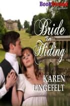Bride in Hiding ebook by Karen Lingefelt