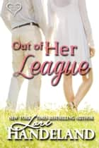 Out of Her League - A Feel Good Classic Contemporary Romance ebook by