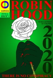 Robin Hood 2020 #1 - There is No Conspiracy ebook by Craig Daley