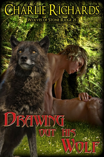 Drawing Out His Wolf - Book 25 ebook by Charlie Richards