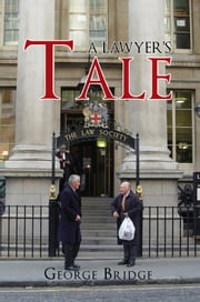 A Lawyer's Tale ebook by George Bridge