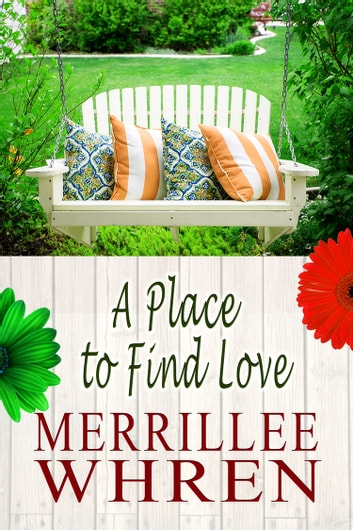 A Place to Find Love ebook by Merrillee Whren