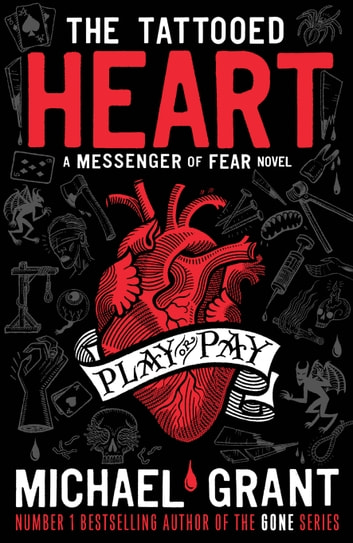 The Tattooed Heart: A Messenger of Fear Novel ebook by Michael Grant