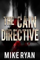 The Cain Directive ebook by Mike Ryan
