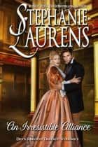 An Irresistible Alliance ebook by Stephanie Laurens