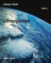 Sternenpioniere - Zyklus 1 ebook by Andreas Pukall