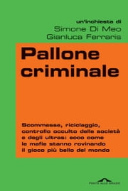 Pallone criminale ebook by Simone  Di Meo,Gianluca  Ferraris
