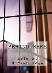 Behind Bars ebook by Erin K. McCambridge