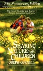 Sharing Nature with Children ebook by Joseph Cornell