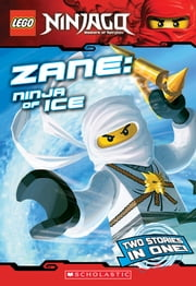 LEGO Ninjago Chapter Book: Zane, Ninja of Ice ebook by Greg Farshtey,Scholastic