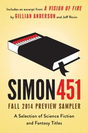 Simon451 Fall 2014 Preview Sampler - A Selection of Science Fiction and Fantasy Titles ebook by Gillian Anderson,Jeff Rovin,Trey Dowell,Ethan Reid,Nicholas Sansbury Smith,Bavo Dhooge