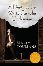 Death at the White Camellia Orphanage ebook by Marly Youmans