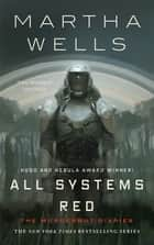 All Systems Red - The Murderbot Diaries ekitaplar by Martha Wells