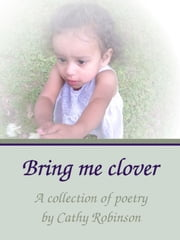 Bring Me Clover ebook by Cathy Robinson