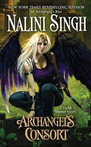 Archangel's Consort ebook by Nalini Singh