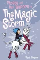 Phoebe and Her Unicorn in the Magic Storm ebook by Dana Simpson