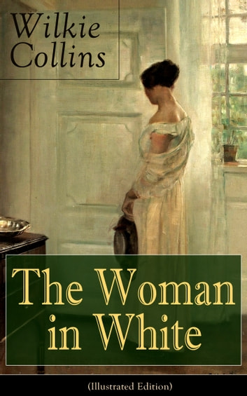 The woman in white illustrated edition ebook by wilkie collins the woman in white illustrated edition a mystery suspense novel from the prolific fandeluxe Gallery