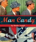 Man Candy - Dishy Dudes and Mod Men ebook by Reeda Joseph