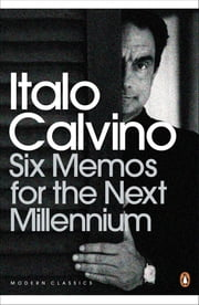 Six Memos for the Next Millennium ebook by Italo Calvino,Patrick Creagh