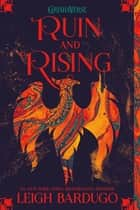 Ruin and Rising ebook by Leigh Bardugo