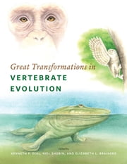 Great Transformations in Vertebrate Evolution ebook by Kenneth P. Dial,Neil Shubin,Elizabeth L. Brainerd