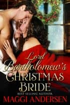 Lord Bartholomew's Christmas Bride ebook by Maggi Andersen