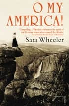 O My America! - Second Acts in a New World 電子書 by Sara Wheeler