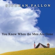 You Know When the Men Are Gone audiobook by Siobhan Fallon