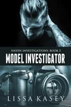 Model Investigator ebook by Lissa Kasey