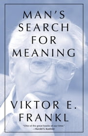 Man's Search For Meaning, Gift Edition ebook by Viktor E. Frankl,Harold S. Kushner,William J. Winslade
