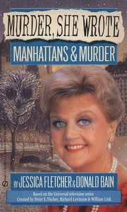 Murder, She Wrote: Manhattans & Murder ebook by Jessica Fletcher,Donald Bain