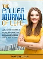 The Power Journal Of Life! ebook by V Morgan