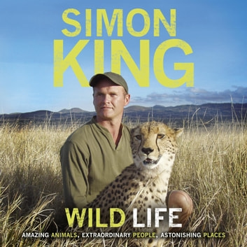 Wild Life audiobook by Simon King