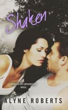 Shaken ebook by Alyne Roberts