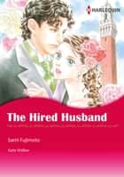 The Hired Husband (Harlequin Comics) - Harlequin Comics ebook by Kate Walker, Sami Fujimoto