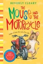 The Mouse and the Motorcycle ebook by Beverly Cleary,Jacqueline Rogers