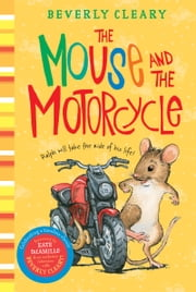 The Mouse and the Motorcycle ebook by Beverly Cleary, Jacqueline Rogers