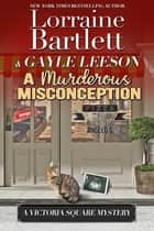 A Murderous Misconception ebook by Lorraine Bartlett, Gayle Leeson