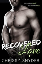 Recovered Love - Love Series, #1 ebook by Chrissy Snyder