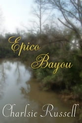 Epico Bayou ebook by Charlsie Russell