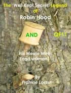 The 'Well Kept Secret' Legend of Robin Hood ebook by Frankie Lassut