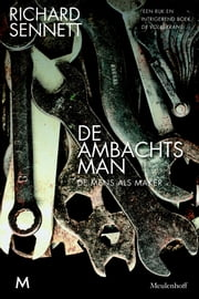 De ambachtsman - de mens als maker ebook by Willem van Paassen, Richard Sennett