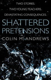 Shattered Pretensions ebook by Colin M. Andrews