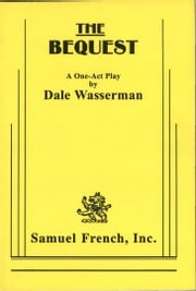 The Bequest ebook by Dale Wasserman