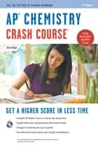 AP Chemistry Crash Course Book + Online ebook by Adrian Dingle,Derrick C. Wood